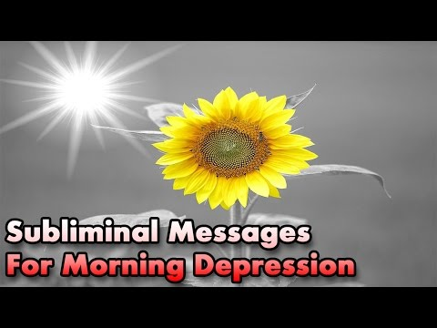 Morning Depression - Stop Waking Up Depressed | Subliminal Messages