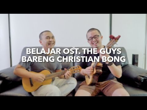BELAJAR MAIN GITAR OST. THE GUYS (FEAT. CHRISTIAN BONG)
