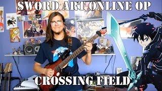"""Sword Art Online Opening 1/ソードアート・オンライン OP 1 - """"crossing field"""" by LiSA (Guitar Cover)"""