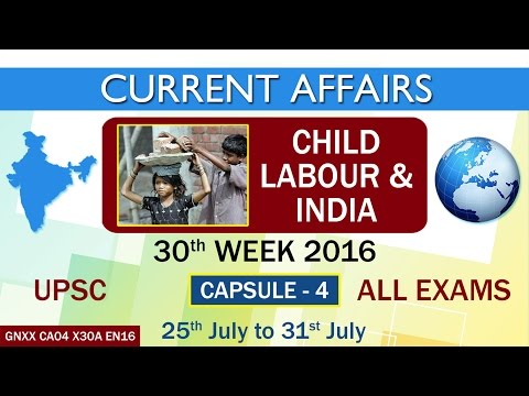 "Current Affairs ""CHILD LABOUR & INDIA"" Capsule-4 of 30th Week(25th July - 31st July)of 2016"