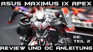 ASUS MAXIMUS IX APEX Review und Overclocking Anleitung für Kaby Lake 7700K / 7600K [Teil 2]