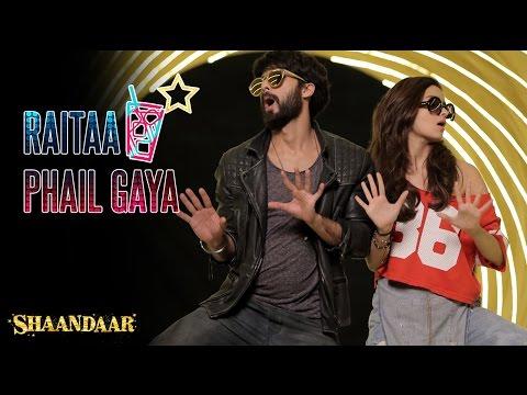 Raitaa Phail Gaya | Official Song | Shaandaar | Shahid Kapoor & Alia Bhatt