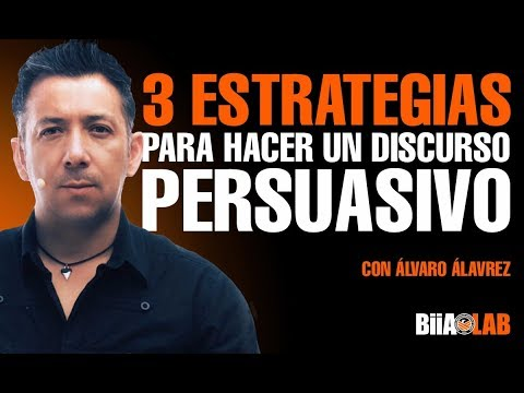 3 Estrategias para hacer discursos persuasivos Con Alvaro Alvarez