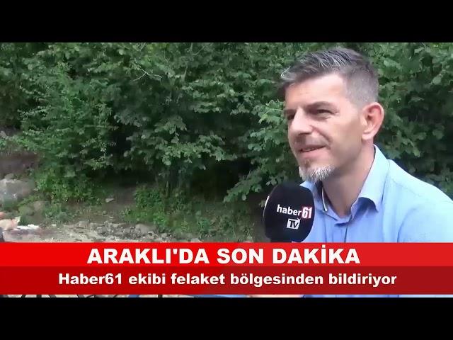 Araklı'daki felaketi yaşayanlar anlattı