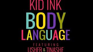 Kid Ink Feat Usher amp; Tinashe  Body Language LyricsVideo