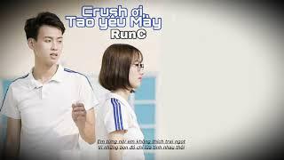 Crush ơi, Tao yêu Mày - RunC | RV Underground
