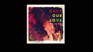 Reggaddiction ft. KARIS - Save Our Love (Official Audio)