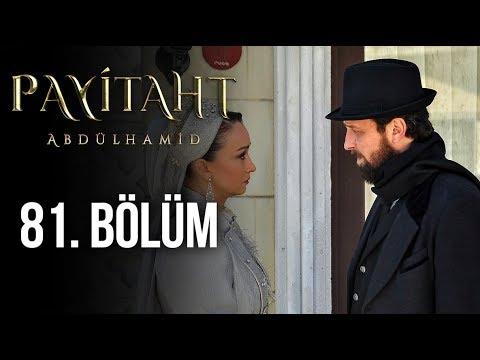 Payitaht Abdülhamid 81. Bölüm (HD)
