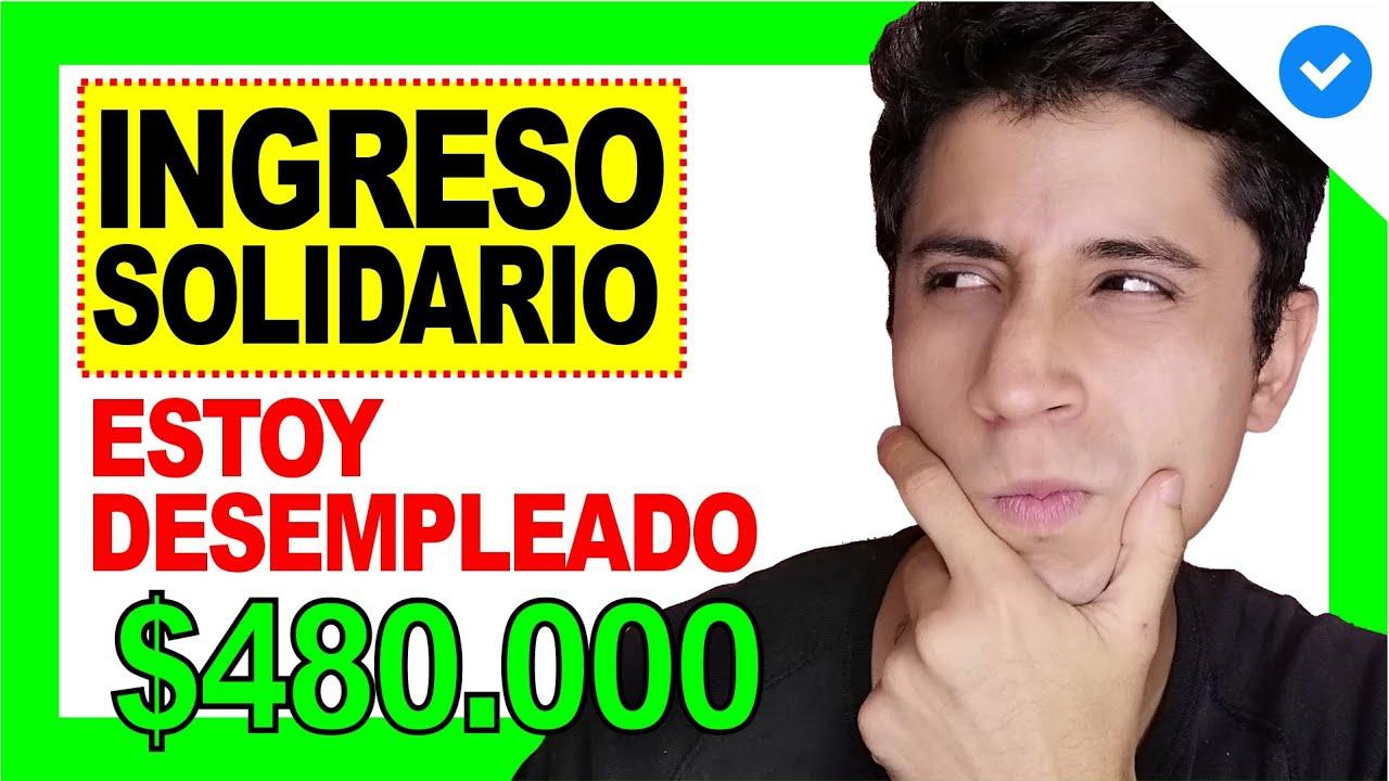 😍 Ya Pagarán INGRESO SOLIDARIO para DESEMPLEADOS $480.000 🤑 Consultar y Cobrar | DERECHO COLOMBIANO