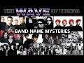 Capture de la vidéo Band Name Mysteries - Why Are They Called Like That? · The Wave Of Things #86