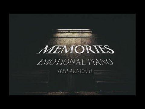 Memories - Emotional Piano - Tom Arnosch