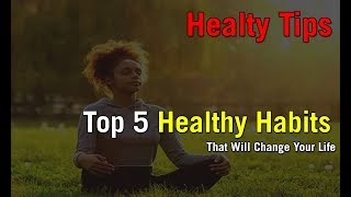 Healthy habits - top 5 that will change your life healty tips video link: https://youtu.be/14iwptw_oxk change...