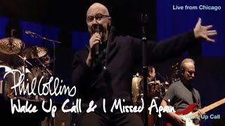 Phil Collins - Wake Up Call & I Missed Again (Live in Chicago)