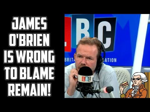 James O'Brien Is Wrong To Blame The Remain Campaign For Brexit Loss