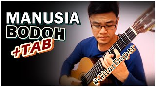 (Ada Band) Manusia Bodoh - Classical Fingerstyle Guitar Cover w/TAB