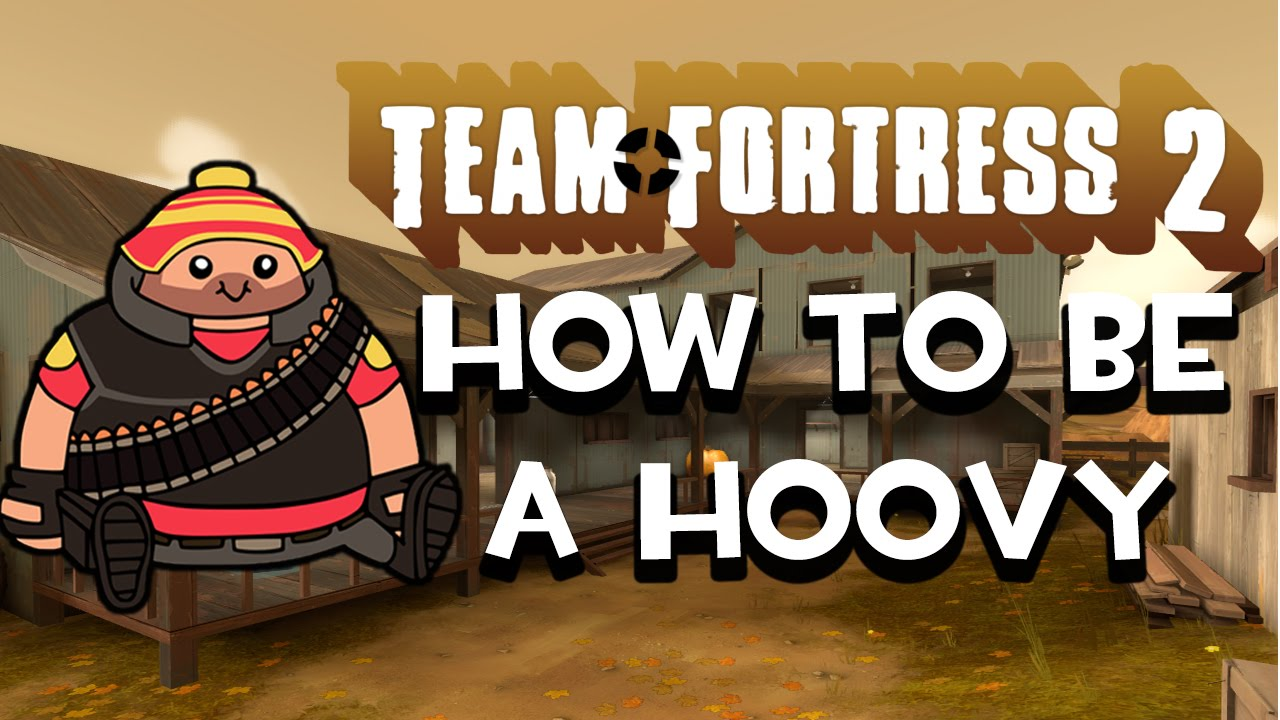 How To Be A Hoovy Tf2 Funny Moments Youtube