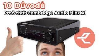 10 důvodů proč chtít Cambridge Audio Minx Xi
