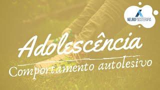Adolescência: comportamento autolesivo
