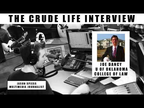 The Crude Life Interview: Joe Dancy, Energy Center, U of Oklahoma College of Law