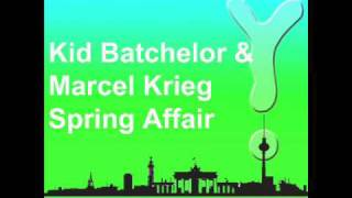 Kid Batchelor & Marcel Krieg - Spring Affair (CNF 017).wmv