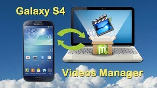 Samsung S4: Transfer Videos from Samsung S4 to PC and Import Videos from Computer to Galaxy S4