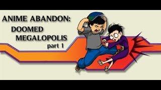 Video Anime Abandon: Doomed Megalopolis Part I download MP3, 3GP, MP4, WEBM, AVI, FLV September 2017