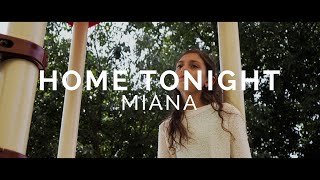 Home Tonight - MIANA (Official Music Video)