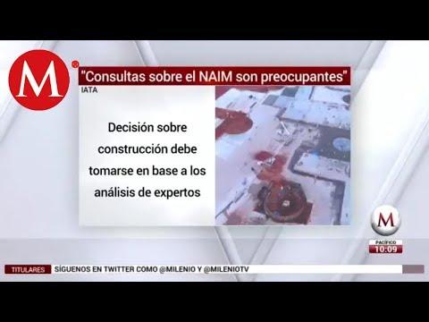 Consultas sobre el NAIM son preocupantes: IATA