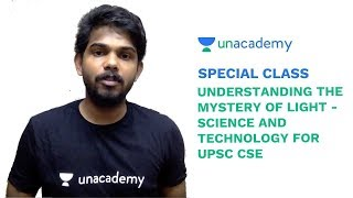 Special Class - Understanding the Mystery of Light - Science and Technology for UPSC - Siva Prasad