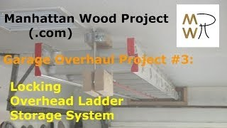 14 - 2x4 Locking Overhead Ladder Storage System - Manhattan Wood Project