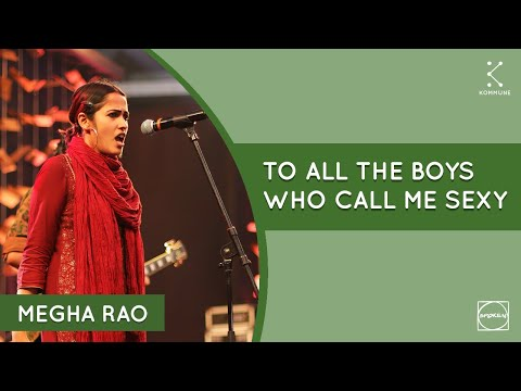 To All The Boys Who Call Me Sexy-Megha Rao Ft. Rounak Chawla|SpokenFest'20