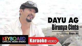 BIRUNYA CINTA - DAYU AG - [Karaoke Video]