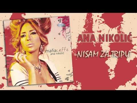 Ana Nikolic - Nisam za triput - (Audio 2010) HD
