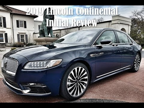 2019 Lincoln Continental Initial Review