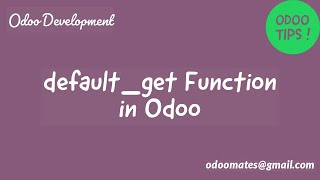 Default Get Function: Set Default Values For Fields In Odoo