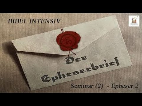 BIBEL INTENSIV Seminar 2   Epheser 2
