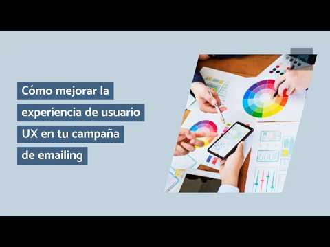 Cómo mejorar la experiencia de usuario UX en tu campaña de emailing
