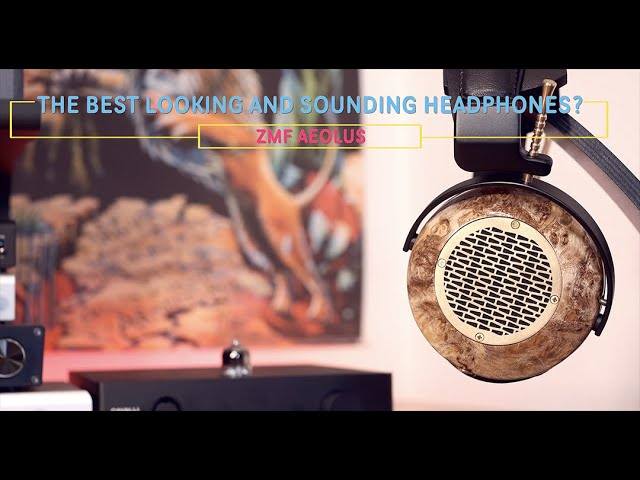 ZMF Aeolus Review, The Worlds Best Looking and Sounding Headphones?