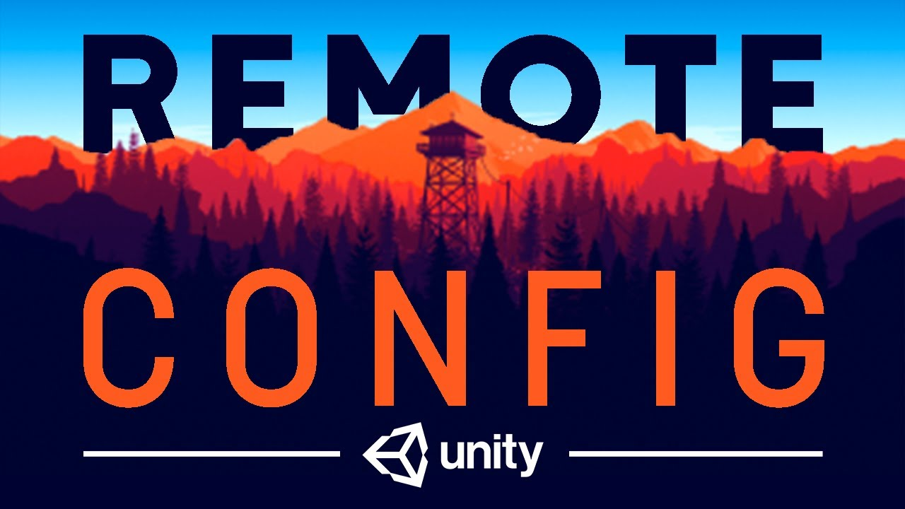 CHANGE YOUR GAME ANYWHERE using Remote Config