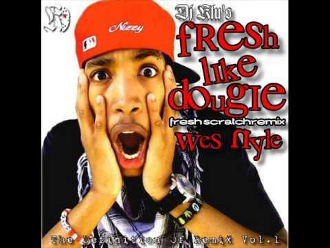 Wes Nyle - Fresh Like Dougie