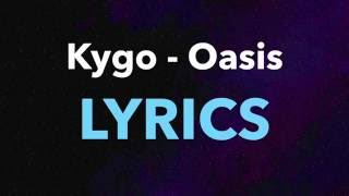 Kygo - Oasis ft. Foxes (Lyrics)
