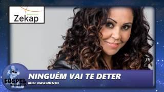 Rose Nascimento - Ninguém Vai Te Deter  | Zekap Music thumbnail