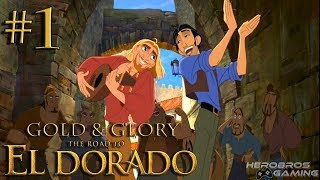 Gold & Glory: The Road To El Dorado - Episode #1 ~ Who Doesn