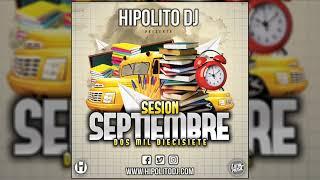 07.Hipolito Dj - Sesion Septiembre 2017