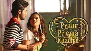 Pyaar Prema Kaadhal - Tamil Full movie Review 2018