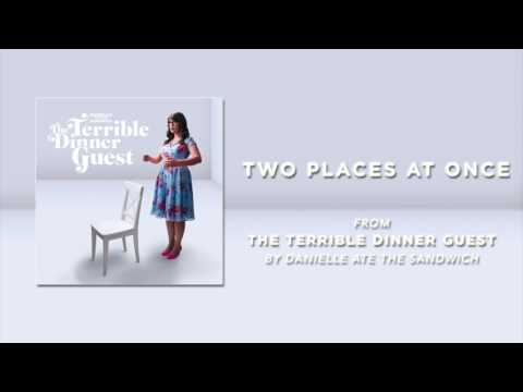 Danielle Ate the Sandwich - Two Places at Once (Official Audio)