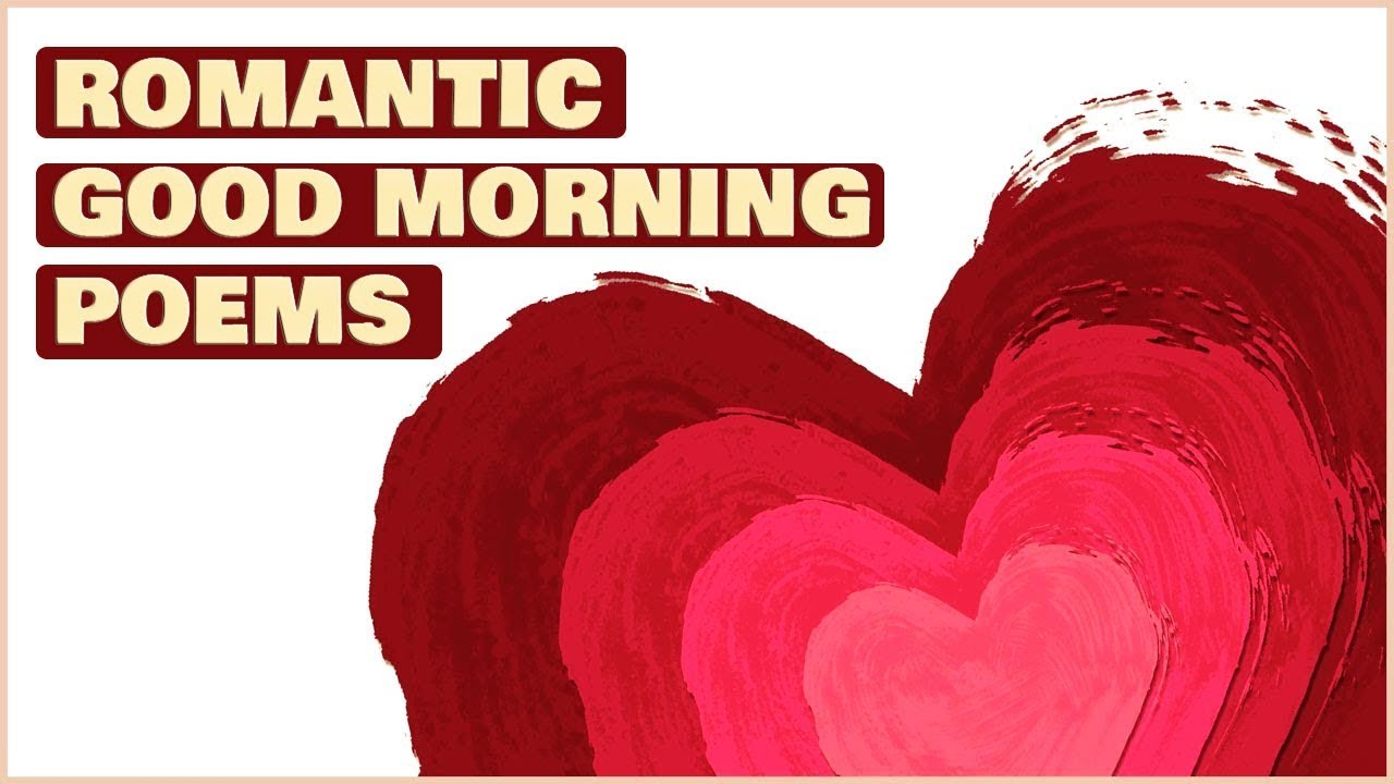 Top 7 Romantic Good Morning Poems With Images For The One You Love