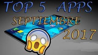 TOP 5 Mejores aplicaciones Android septiembre (2017)