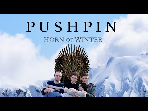 Pushpin - Horn of Winter (Game of Thrones tribute)