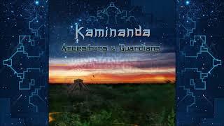 Kaminanda - Ancestors & Guardians [Full Album]